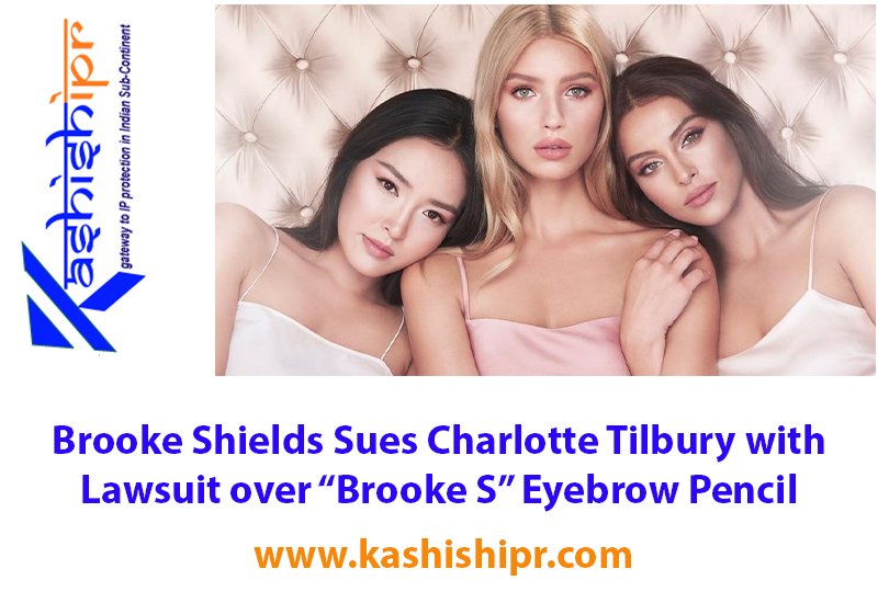 "Brooke Shields Sues Charlotte Tilbury with Lawsuit over ""Brooke S"" Eyebrow Pencil"
