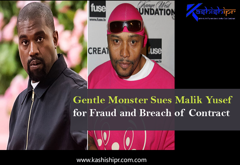 Gentle Monster Sues Malik Yusef for Fraud and Breach of Contract