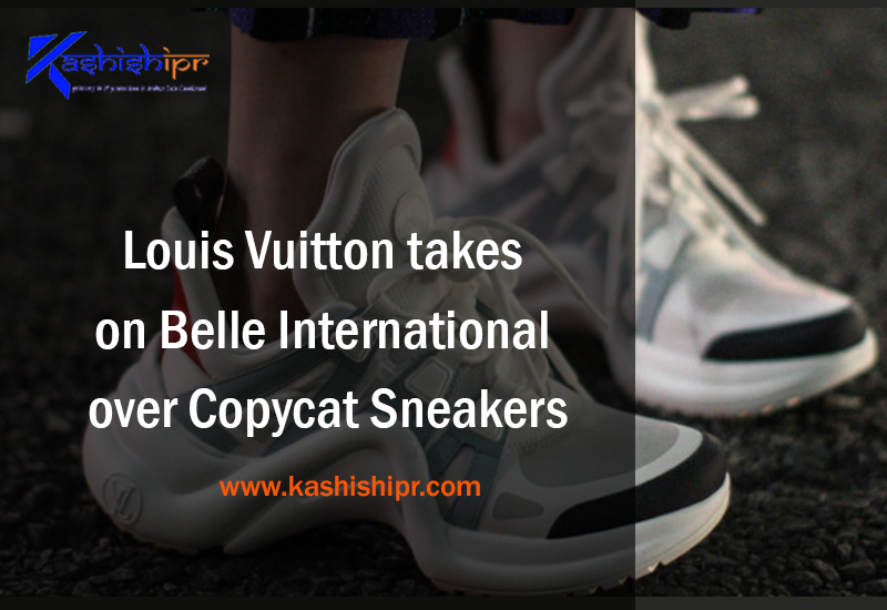 Louis Vuitton takes on Belle International over Copycat Sneakers